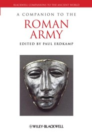 A Companion to the Roman Army  -     Edited By: Paul Erdkamp     By: Paul Erdkamp(Ed.)