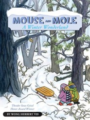 Mouse and Mole, A Winter Wonderland  -     By: Wong Yee