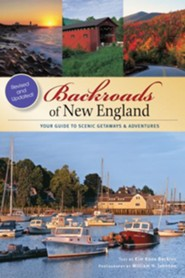 Backroads of New England: Your Guide to Scenic Getaways & Adventures - Second Edition  -     By: Kim Knox Beckius, William H. Johnson