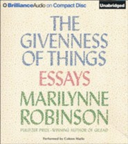 The Givenness of Things: Essays - unabridged audio book on CD