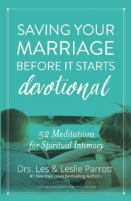 Saving Your Marriage Before It Starts Devotional: 52 Meditations for Spiritual Intimacy