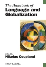 The Handbook of Language and Globalization  -     Edited By: Nikolas Coupland     By: Nikolas Coupland(Ed.)