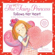 The Very Fairy Princess Follows Her Heart / Illustrated - eBook