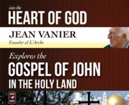 Into the Heart of God: Jean Vanier Explores the Gospel of John in the Holy Land, Audiobook