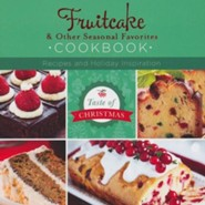 Fruitcake and Other Seasonal Favorites Cookbook: Recipes and Holiday Inspiration