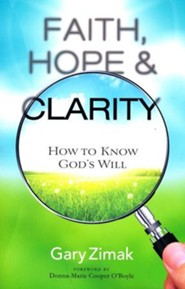 Faith, Hope, and Clarity: How to Know God's Will