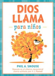 Dios llama para nios, God Calling for Children  -     By: Phil A. Smouse