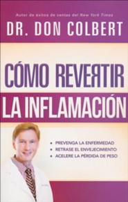 Cmo revertir la inflamacin: Descubra cmo controlar su diabetes tipo2 de forma natural, Reversing Inflamation: Prevent Disease, Slow Aging, and Super-Charge Your Weight Loss