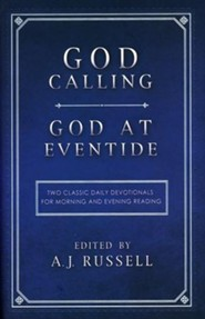 God Calling/God at Eventide: Two Classic Devotionals for Morning and Evening Reading