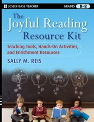 Joyful Reading Resource Kit: Teaching Tools, Hands-On Activities, and Enrichment Resources, Grades K-8  -     By: Sally Reis