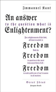 An Answer to the Question: 'What Is Enlightenment?'  -     By: Immanuel Kant