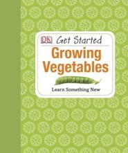 Get Started: Growing Vegetables