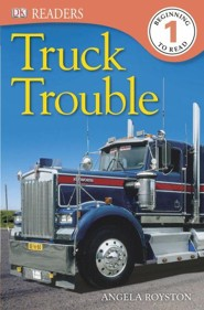 DK Readers, Level 1: Truck Trouble