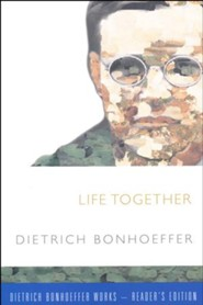 Life Together: Dietrich Bonhoeffer Works-Reader's Edition