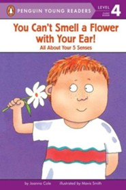 You Can't Smell a Flower with Your Ear!  -