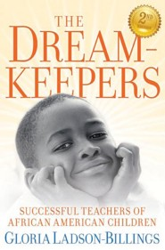 Dreamkeepers: Successful Teachers of African-American Children Second Edition  -     By: Gloria Ladson-Billings