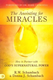 Anointing for Miracles: How to Partner with God's Supernatural Power