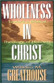 Wholeness in Christ: Toward a Biblical Theology of Holiness, Paper