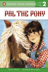 Pal the Pony, Level 2 - Progressing Reader   -     By: R.A. Herman