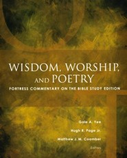 Wisdom, Worship, and Poetry: Fortress Commentary on the Bible Study Edition