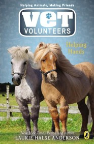Vet Volunteers 15 Helping Hands  -     By: Laurie Halse Anderson