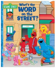 Sesame Street What's the Word on the Street  -     By: Jody Shepherd