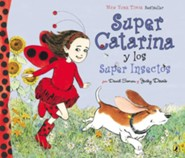 Super Catarina Y Los Super Insectos , Ladybug Girl and the Bug Squad  -     By: Jacky Davis, David Soman