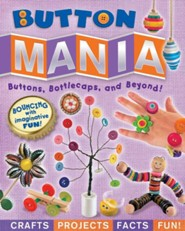 Button Mania: Buttons, Bottlecaps and Beyond!