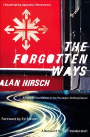 The Forgotten Ways, 2nd edition: Reactivating the Missional Church