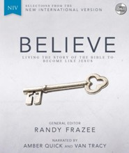 Believe, NIV: Living the Story of the Bible to Become Like Jesus--CD