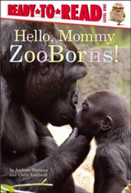 Hello, Mommy ZooBorns!, Hardcover
