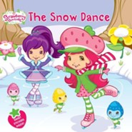 Strawberry Shortcake: The Snow Dance  -     By: Amy Ackelsberg     Illustrated By: Laura Thomas