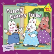 Max and Ruby: Funny Bunny Tales  -