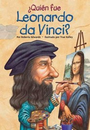 &#191Qui&#233n fue Leonardo da Vinci?, Who Was Leonardo da Vinci?  -     By: Roberta Edwards     Illustrated By: Nancy Harrison