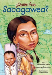 &#191Qui&#233n fue Sacagawea?, Who Was Sacagawea?  -     By: Judith Bloom Fradin, Dennis Brindell Frandin     Illustrated By: Val Paul Taylor