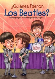 ?Quienes fueron los Beatles?  -     By: Geoff Edgers     Illustrated By: Jeremy Tugeau