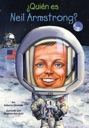 ?Quienes fueron Neil Armstrong?  -     By: Roberta Edwards, Stephen Marchesi