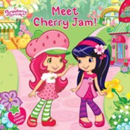 Strawberry Shortcake: Meet Cherry Jam!  -     By: Amy Ackelsberg