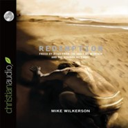 Redemption: Freed by Jesus from the Idols We Worship and the Wounds We Carry - unabridged audiobook on CD  -     By: Mike Wilkerson