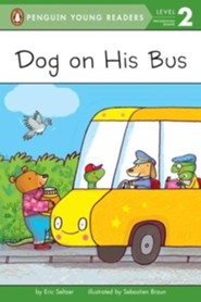 Dog on His Bus  -     By: Eric Seltzer, Sebastien Braun