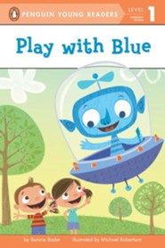 Play with Blue  -     By: Bonnie Bader     Illustrated By: Michael Robertson