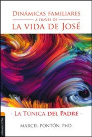 Dinamicas Familiares a Traves de la Vida de Jose  (Family Dynamics Through Joseph's Life)