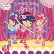 A Berry Bitty Ballet  -     By: Amy Ackelsberg