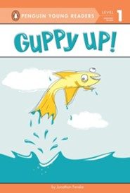 Guppy Up!  -     By: Jonathan Fenske