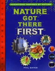 Nature Got There First: Inventions Inspired by Nature  -     By: Dr. Phil Gates