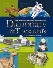 Kingfisher Children's Illustrated Dictionary and Thesaurus