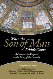 When the Son of Man Didn't Come: A Constructive Proposal on the Delay of Parousia