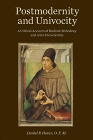 Postmodernity and Univocity: A Critical Account of Radical Orthodoxy and John Duns Scotus