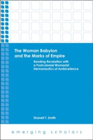 The Woman Babylon and the Marks of Empire: Reading Revelation with a Postcolonial Womanist Hermeneutics of Ambiveilence