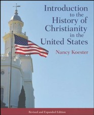 Introduction to the History of Christianity in the United States: Revised and Expanded Edition